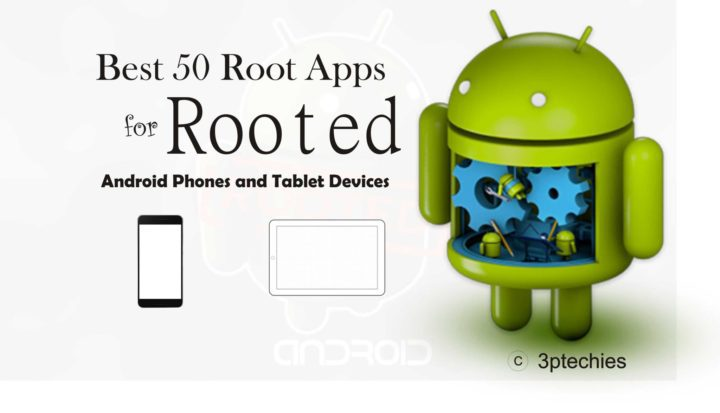 Top 50 Best After-root Apps for Rooted Android Devices