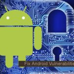 Fix Android Vulnerabilities