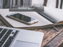 Is buying electronics online safe?